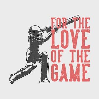 Typographie de slogan vintage pour l'amour du jeu pour la conception de t-shirts
