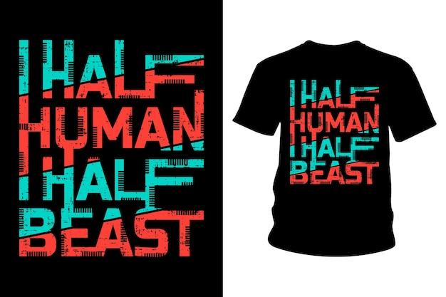 Typographie de t-shirt à slogan mi-humain mi-bête