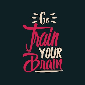 Va former ton cerveau