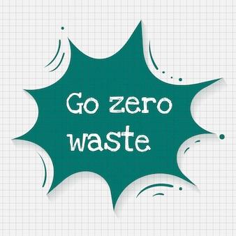 Vecteur de modèle de bulle de dialogue environnement, passez au texte zéro déchet