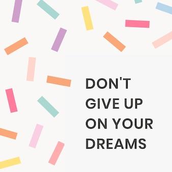 Vecteur de modèle de citation de médias sociaux avec inspiration n'abandonnez pas votre phrase de rêve