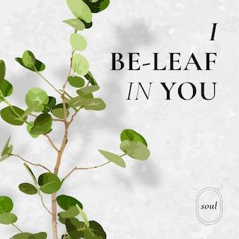 Vecteur de modèle de publication instagram, plante à feuilles, je suis une feuille en vous