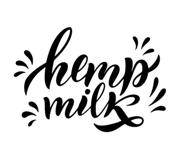 Végétarien, chanvre, citations de lettrage de lait biologique pour bannière, logo, conception d'emballage. aliments sains de nutrition biologique. phrases sur les produits laitiers. illustration vectorielle isolée sur fond blanc