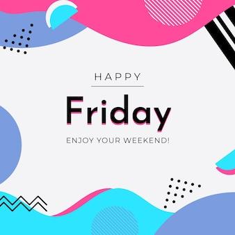 Vendredi profitez de votre arrière-plan de week-end