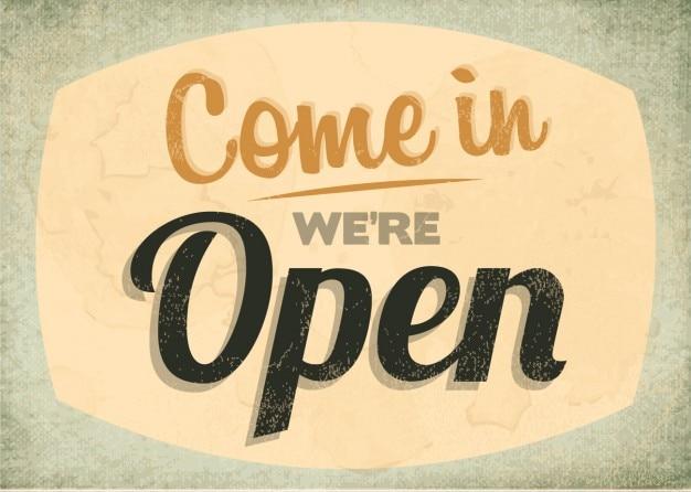 Venez nous sommes en signe ouvert