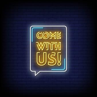 Venez avec nous texte de style néon avec discours de bulle