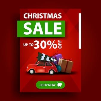 Vente de noël, jusqu'à 30% de réduction, bannière rouge à remise verticale avec bouton et voiture vintage rouge portant un arbre de noël