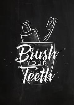 Verre avec du dentifrice et brosse en lettrage de style rétro brossez-vous les dents en dessinant à la craie