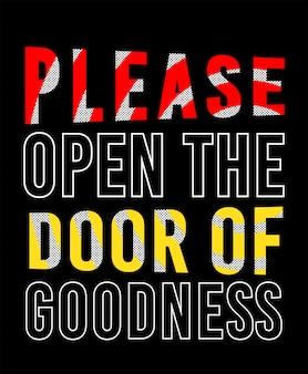 Veuillez ouvrir la porte de la typographie de la bonté pour le t-shirt imprimé