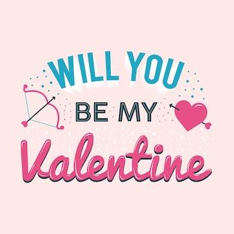 Veux tu etre ma valentine