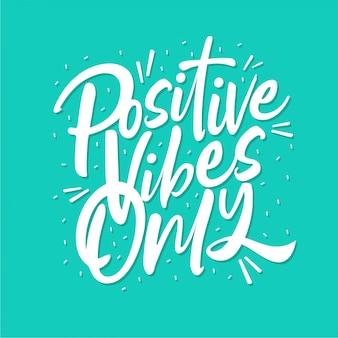 Vibes positives uniquement - typographie