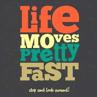 La vie bouge assez vite