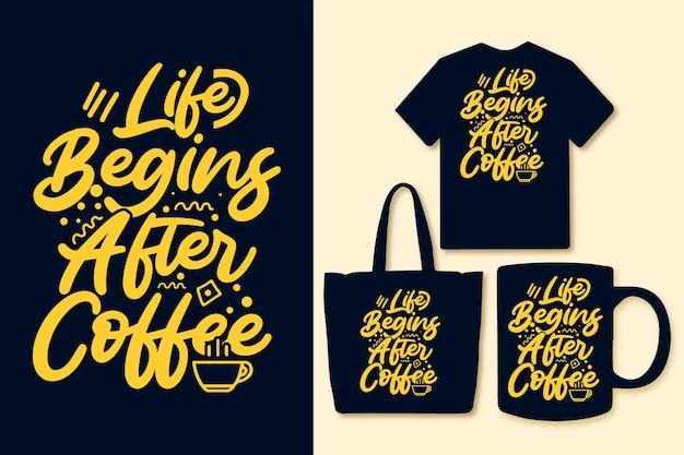 La vie commence après la conception de t-shirt de citations de café colorées de typographie de café