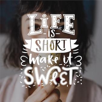 La vie est courte lettrage positif
