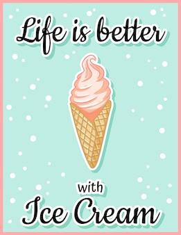 La vie est meilleure avec une carte postale de dessin animé mignon de crème glacée. citation créative, romantique et inspirante.