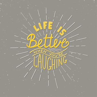 La vie est meilleure quand vous riez