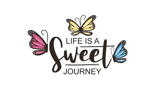 La vie est un texte de voyage doux et des papillons roses vector illustration design pour les graphiques de mode