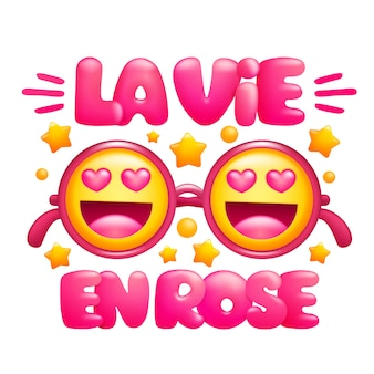 La vie en rose. la vie en phrase de couleur rose. verres roses avec visages emoji.