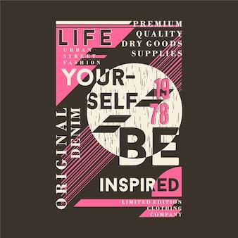 La vie vous-même être inspiré lettrage typographie t-shirt abstrait illustration