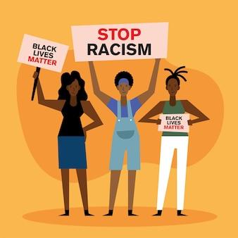 Les vies noires comptent arrêter les bannières de racisme et les femmes conçoivent le thème de la protestation.