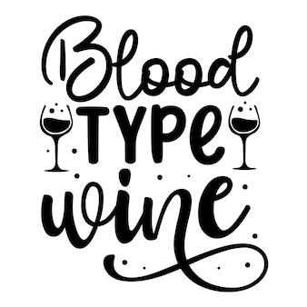 Vin de groupe sanguin élément de typographie unique design vecteur premium