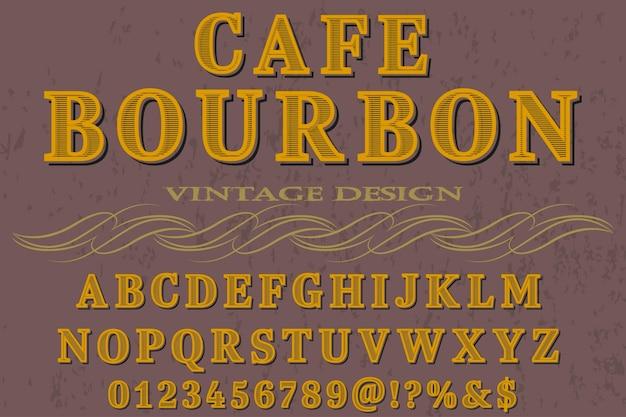 Vintage typographie fonte café café bourbon