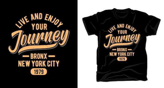 Vivez et profitez de votre conception de chemise de typographie de voyage