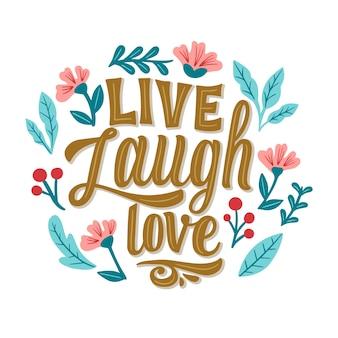 Vivez rire lettrage d'amour avec des fleurs