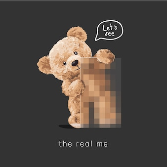 Voir le vrai moi slogan avec poupée ours illustration vectorielle partiellement censurée sur fond noir
