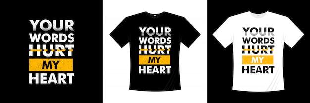 Vos mots me font mal à la typographie du cœur