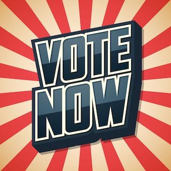 Votez maintenant, affiche rétro de discours.