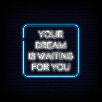 Votre rêve vous attend néon signe vecteur texte