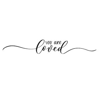 Vous êtes aimé l'inscription élégante de calligraphie.