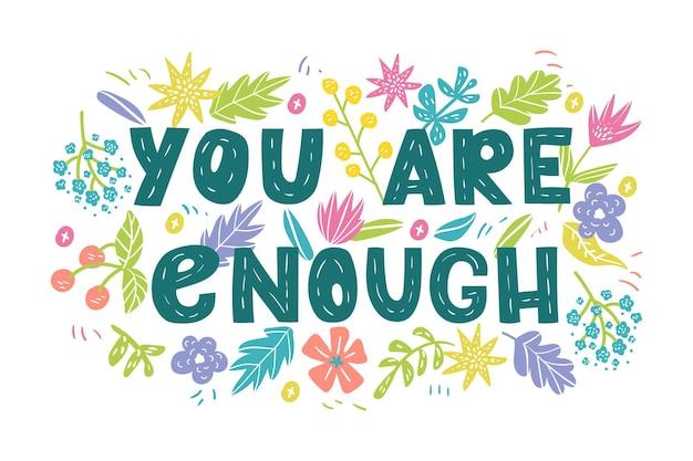 Vous êtes assez lettrage de vecteur dessiné à la main citation de motivation phrase romantique acceptation de soi