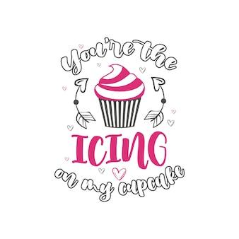 Vous êtes la cerise sur mon petit gâteau, conception de la saint-valentin pour les amoureux des gâteaux