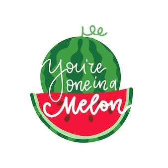 Vous êtes un dans une impression de carte de voeux de lettrage d'été de melon pour la typo d'illustration plate de vecteur de tshirt...