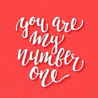 Vous êtes mon numéro un, lettrage manuscrit.