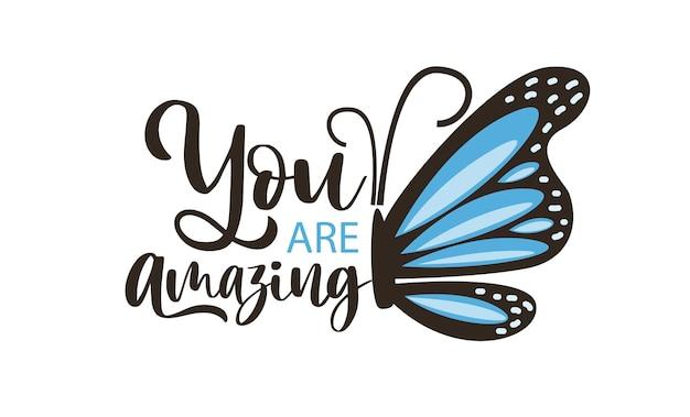 Vous êtes un texte incroyable et des papillons bleus roses vector illustration design pour les graphiques de mode t