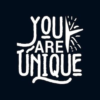 Vous êtes unique. affiche de typographie dessinée à la main élégante.