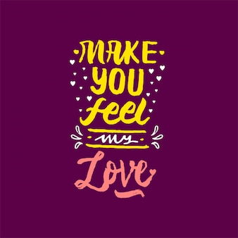 Vous faire sentir mon amour lettrage citation de motivation