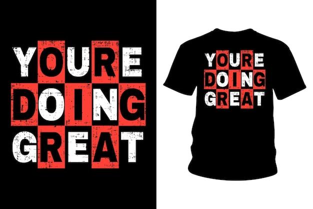 Vous faites une grande conception de typographie de t-shirt slogan
