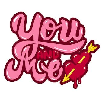 Vous et moi. coeurs avec flèche. expression de lettrage dessiné à la main sur fond blanc. élément pour affiche, carte de voeux. illustration.