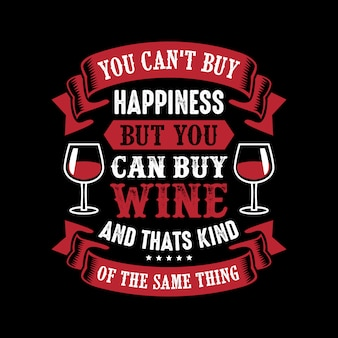 Vous ne pouvez pas acheter le bonheur mais vous pouvez acheter du vin