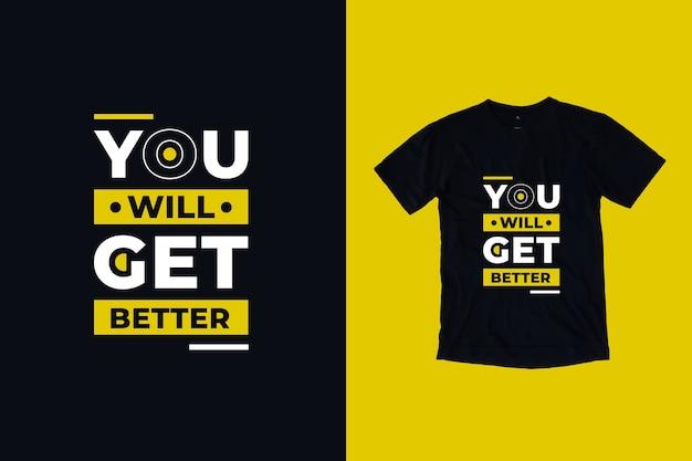 Vous obtiendrez une meilleure conception de t-shirt de devis