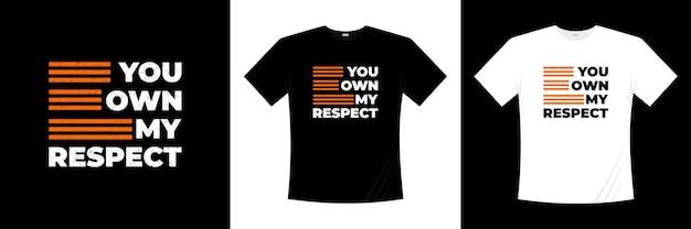 Vous possédez mon design de t-shirt typographie respect
