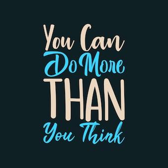 Vous pouvez faire plus que vous ne le pensez