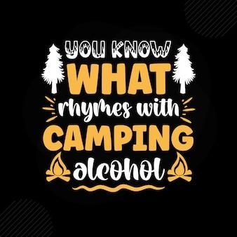 Vous savez ce qui rime avec camping alcool premium camping typography vector design