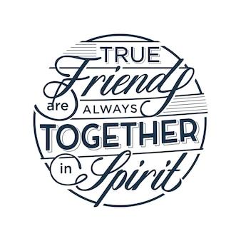 Les vrais amis sont toujours ensemble dans l'esprit citations d'amitié