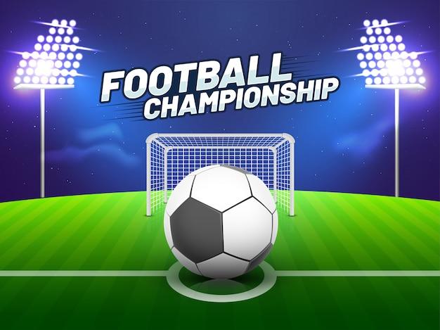 Vue de terrain de football dans la nuit, poteau de but, et ballon de football. texte stylé championnat de football.