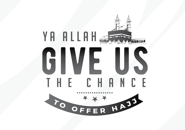 Ya allah nous donne la chance d'offrir le hajj